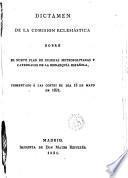 Dictamen de la Comisión Ecclesiástica sobre el nuevo plan de iglesias metropolitanas y catedrales de la Monarquia Española, presentado a las Cortes el dia 13 Mayo 1821