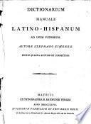 Dictionarium manuale latino-hispanum ad usum puerorum. Editio quarta auctior et correctior