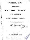 Dictionarium manuale latino-hispanum ad usum puerorum. Editio secunda auctior et correctior