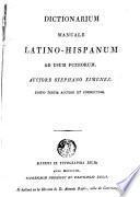Dictionarium manuale latino-hispanum ad usum puerorum