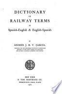 Dictionary of Railway Terms in Spanish-English & English-Spanish