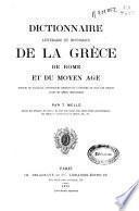 Dictionnaire littéraire et historique de la Grèce de Rome et du Moyen Age