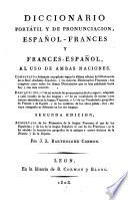 Dictionnaire portatif et de prononciation, espagnol-français et français-espagnol
