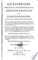 Dictionnaire portatif et de pronunciation espagnol-français et français-espagnol a l'usage des deux nations, 1