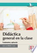 Didáctica general en la clase. Fundamentos y aplicación
