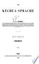 Die Kechua-Sprache: Wörterbuch