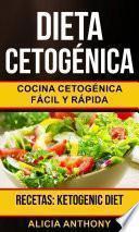 Dieta Cetogénica: Cocina cetogénica fácil y rápida (Recetas: Ketogenic Diet)