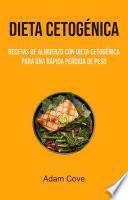 Dieta Cetogénica: Recetas De Almuerzo Con Dieta Cetogénica Para Una Rápida Pérdida De Peso
