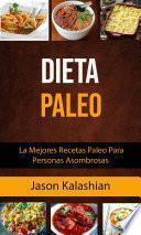 Dieta Paleo: La Mejores Recetas Paleo Para Personas Asombrosas