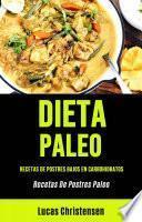 Dieta Paleo: Recetas De Postres Bajos En Carbohidratos (Recetas De Postres Paleo)