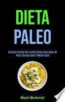 Dieta Paleo: Recetas Fáciles De La Dieta Paleo Para Bajar De Peso, Cuerpo Sano Y Mente Sana