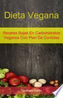 Dieta Vegana: Recetas Bajas En Carbohidratos Veganos Con Plan De Comidas