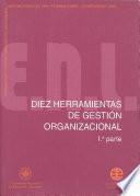 DIEZ HERRAMIENTAS DE GESTIÓN ORGANIZACIONAL. 1ª PARTE
