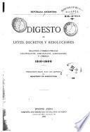 ... Digesto de leyes, decretos y resoluciones relativos á tierras públicas, colonización, inmigración, agricultura y comercio, 1810-1900