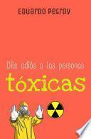 Dile adiós a las personas tóxicas