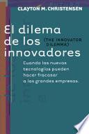 Dilema De Los Innovadores, El