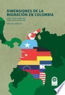 Dimensiones de la migración en Colombia.