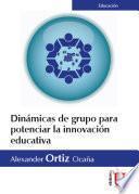 Dinámicas de grupo para potenciar la innovación educativa
