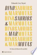 Dinosaurios & Marmotas