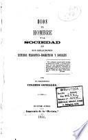 Dios, el Hombre, y la Sociedad en sus relaciones. Estudios filosofico-dogmaticos y sociales