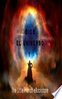 Dios, El Universo y Yo