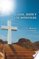 Dios, JesúS y Los ApóStoles