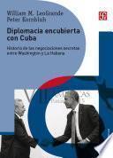 Diplomacia encubierta con Cuba