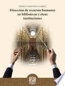 Dirección de recursos humanos en bibliotecas y otras instituciones