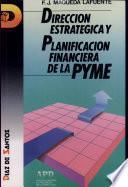 Dirección estratégica y planificación financiera de la PYME