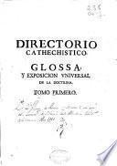 Directorio cathechistico, glossa universal de la doctrina christiana ... sobre el cathecismo del padre Geronimo de Ripalda, de la Compañia de Jesús