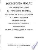 Directorio moral...ilustrado con adiciones por via de notas y corregido por D.Francisco Girón y Serrado