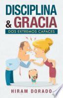 Disciplina & Gracia