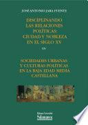 Disciplinando las relaciones políticas: ciudad y nobleza en el siglo XV