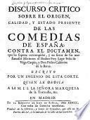 Discurso critico sobre el origen, calidad, y estado presente de las comedias de España