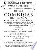 Discurso critico sobre el origen, calidad y estado presente de las comedias de España