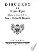 Discurso de D. Andres Piquér ... sobre el sistéma del mecanismo