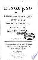 Discurso del doctor Don Manuel Joaquín Ortiz sobre la epidemia de Pamplona