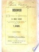 Discurso del H. diputado por Cochabamba, Dr. Ismael Vázquez, en la acusación deducida contra el ejecutivo en la Cámara de Diputados de 1,896