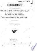 Discurso del presidente de la Lliga de Catalunya, D. Angel Guimerà, leído en la sesión inaugural del curso 1889 á 1890