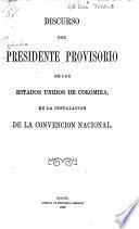Discurso del Presidente Provisorio de los Estados Unidos de Colombia