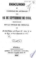 Discurso en celebridad del aniversario del 16 de Septiembre de 1810, pronunciado en la ciudad de Cholula