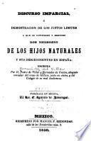 Discurso imparcial, ó Demostración de los justos límites a que se entienden y reducen los derechos de los hijos naturales y sus descendientes en España