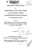 Discurso imparcial o demostración de los justos limites a que se extienden y reducen los derechos de los hijos naturales y sus descendientes en España