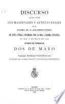 Discurso leído ante Sus Majestades y Altezas Reales en junta pública celebrada por la Real Academia Espãnola el día 17 de mayo de 1908 con motivo del centenario del Dos de Mayo