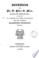 Discurso leido por Pedro G. Mate el 5,VII, 1838, con motivo de la apertura de la Cátedra de Declamación en el Liceo ...