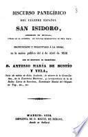 Discurso panegírico del célebre español, San Isidoro, Arzobispo de Sevilla, patrono de la Academia de Ciencias Eclesiásticas de esta corte pronunciado y presentado á la misma en la sesion pública del 4 de Abril de 1838