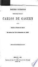 Discurso patriotico pronunciado por el C. Carlos de Gagern en el Teatro de Iturbide de Mexico la noche del 15 de setiembre de 1862