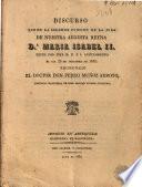 Discurso que en la solemne funcion de la jura de nuestra Augusta Reyna Da. Maria Isabel II hecha por este M.N. é I. Ayuntamiento el dia 28 de diciembre de 1833 pronuncio el doctor don Pedro Muñoz Arroyo