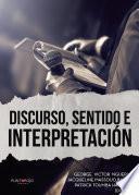 Discurso, sentido e interpretación