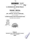 Discurso sobre la necesidad del estudio público de la teología mística, pronunciado por el licenciado don Mariano Palacio Lizaranzu ..
